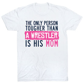 Wrestling Tshirt Short Sleeve Tougher Than A Wrestler Mom