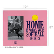 Softball Photo Frame - Home Is Where Your Softball Mom Is