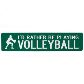 """Volleyball Aluminum Room Sign - I'd Rather Be Playing Volleyball Guy (4""""x18"""")"""