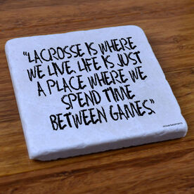 Lacrosse Is Where We Live - Natural Stone Coaster