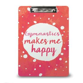 Gymnastics Custom Clipboard Gymnastics Makes Me Happy