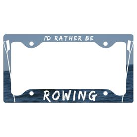I'D Rather Be Rowing License Plate Holder