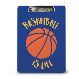 Basketball Custom Clipboard Basketball is Life