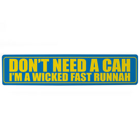 "Running Aluminum Room Sign - Don't Need A Cah (4""x18"")"