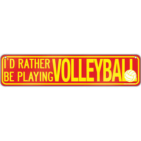 """Volleyball Aluminum Room Sign I'd Rather Be Playing Volleyball (4""""x18"""")"""