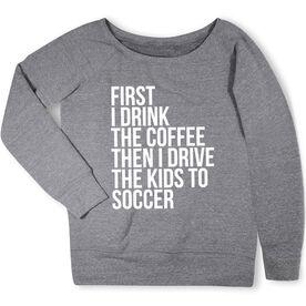 Soccer Fleece Wide Neck Sweatshirt - Then I Drive The Kids To Soccer