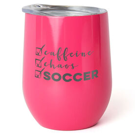 Soccer Stainless Steel Wine Tumbler - Caffeine, Chaos and Soccer