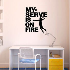 Volleyball Wall Decal My Serve Is On Fire