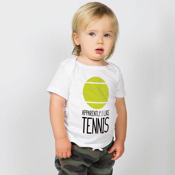Tennis Baby T-Shirt - Apparently, I Like Tennis