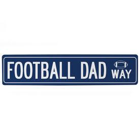 """Football Aluminum Room Sign - Football Dad Way (4""""x18"""")"""