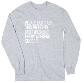 Soccer Long Sleeve T-Shirt - All Weekend Soccer
