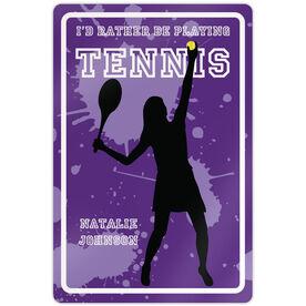 "Tennis Aluminum Room Sign I'd Rather Be Playing Tennis Girl (18"" X 12"")"