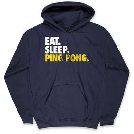 Ping Pong Hooded Sweatshirt - Eat. Sleep. Ping Pong.