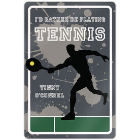 """Tennis Aluminum Room Sign I'd Rather Be Playing Tennis Guy (18"""" X 12"""")"""