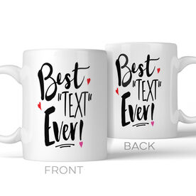 Best Your Text Ever (Girls) Personalized Coffee Mug