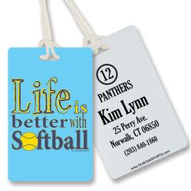 Softball Bag/Luggage Tag Life Is Better With Softball
