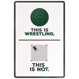 "Wrestling Aluminum Room Sign (18""x12"") This Is Wrestling"