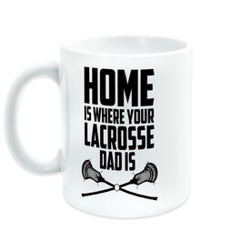 Guys Lacrosse Coffee Mug - Home Is Where Your Lacrosse Dad Is