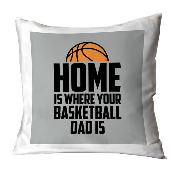 Basketball Throw Pillow - Home Is Where Your Basketball Dad Is
