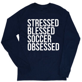 Soccer Tshirt Long Sleeve - Stressed Blessed Soccer Obsessed