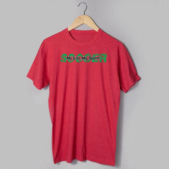 Soccer Tshirt Short Sleeve Soccer My Life My Sport
