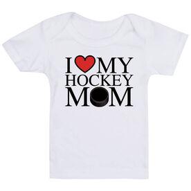 Hockey Baby T-Shirt - I Love My Hockey Mom