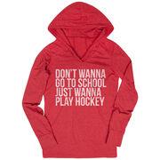 Hockey Lightweight Performance Hoodie - Don't Wanna Go To School