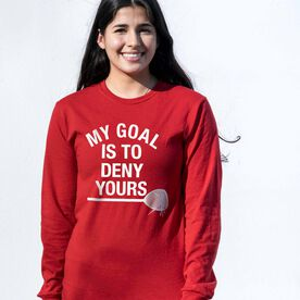 Girls Lacrosse Tshirt Long Sleeve - My Goal Is To Deny Yours Goalie Stick