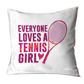Tennis Throw Pillow Everyone Loves A Tennis Girl