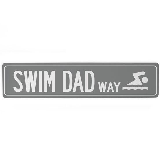 """Swimming Aluminum Room Sign - Swim Dad Way (4""""x18"""")"""