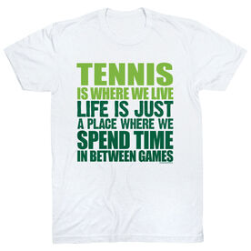 Tennis Tshirt Short Sleeve Tennis Is Where We Live