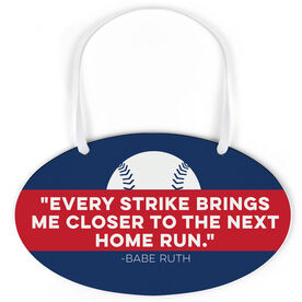 Baseball Oval Sign - Every Strike Quote