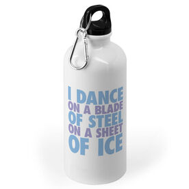 Figure Skating 20 oz. Stainless Steel Water Bottle - I Dance On A Blade Of Steel