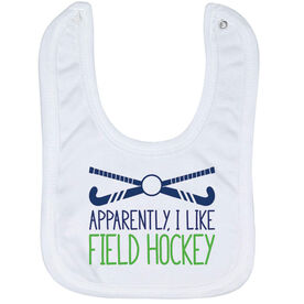 Field Hockey Baby Bib - Apparently, I Like Field Hockey