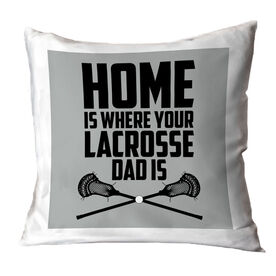 Guys Lacrosse Throw Pillow - Home Is Where Your Lacrosse Dad Is