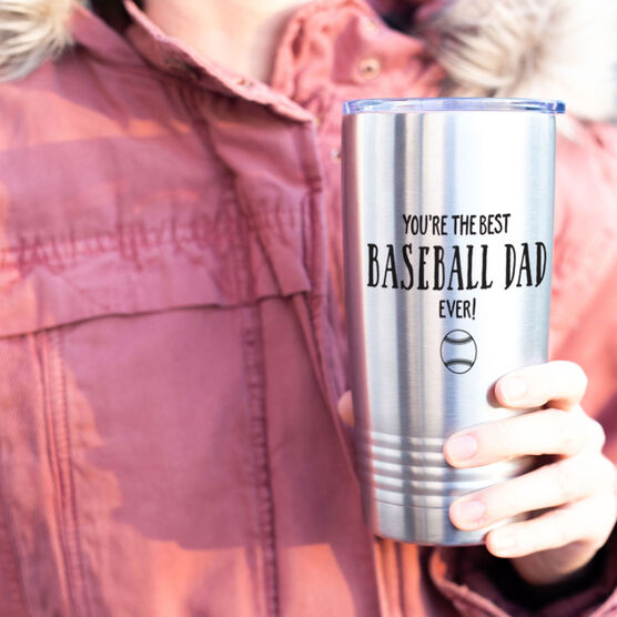 Baseball 20oz. Double Insulated Tumbler - You're The Best Dad Ever