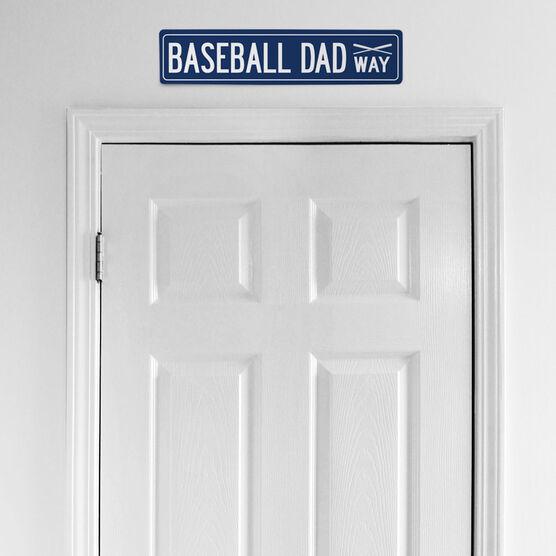 "Baseball Aluminum Room Sign - Baseball Dad Way (4""x18"")"