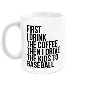 Baseball Coffee Mug - Then I Drive The Kids To Baseball