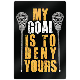 "Lacrosse Aluminum Room Sign (18""x12"") My Goal Is To Deny Yours"