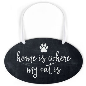 Oval Sign - Home Is Where My Cat Is