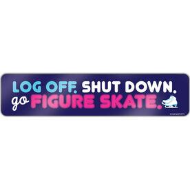 "Figure Skating Aluminum Room Sign Log Off. Shut Down. Go Figure Skate. (4""x18"")"