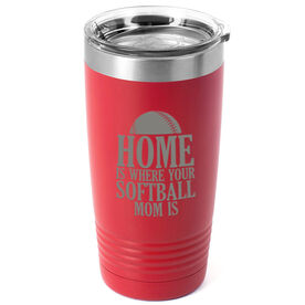 Softball 20oz. Double Insulated Tumbler - Home Is Where Your Softball Mom Is