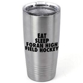 Field Hockey 20 oz. Double Insulated Tumbler - Personalized Eat Sleep Field Hockey