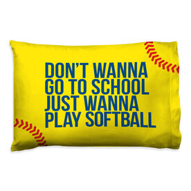 Softball Pillow Case - Don't Wanna Go To School