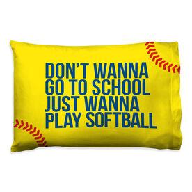 Softball Pillow Case - Don't Wanna Go To School