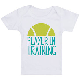 Tennis Baby T-Shirt - Player In Training