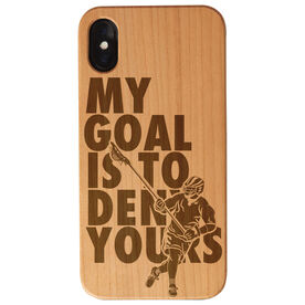 Guys Lacrosse Engraved Wood IPhone® Case - My Goal Is To Deny Yours