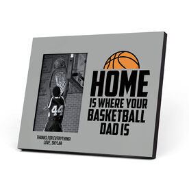 Basketball Photo Frame - Home Is Where Your Basketball Dad Is