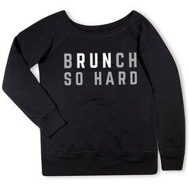 Running Fleece Wide Neck Sweatshirt - Brunch So Hard