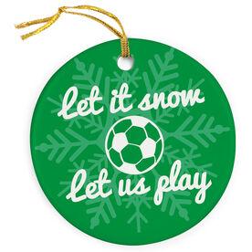Soccer Porcelain Ornament Let It Snow Let Us Play